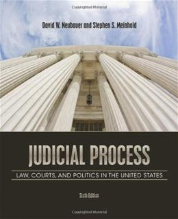 Judicial Process: Law, Courts, and Politics in the United States 6 9781111357566