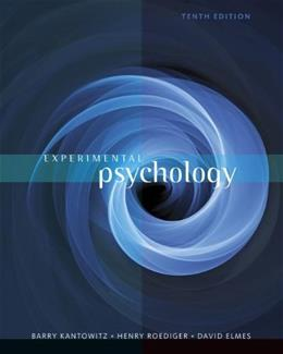 Experimental Psychology, by Kantowitz, 10th Edition 9781111357993