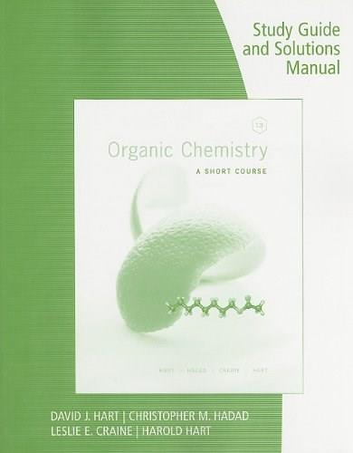 Organic Chemistry: A Short Course, by Hart, 13th Edition, Study Guide 9781111425852