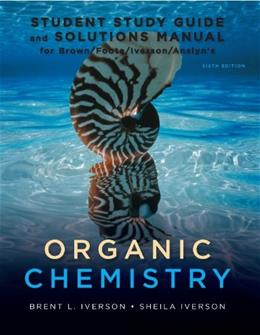 Study Guide with Student Solutions Manual for Brown/Foote/Iverson/Anslyns Organic Chemistry, 6th 9781111426811
