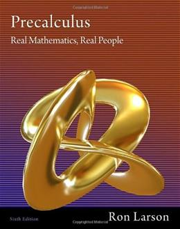 Precalculus: Real Mathematics, Real People, by Larson, 6th Edition 9781111427634