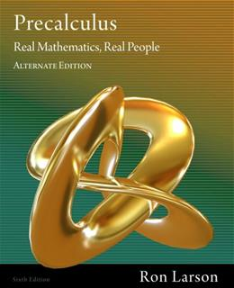 Precalculus: Real Mathematics, Real People, by Larson, 6th Alternate Edition 9781111428433