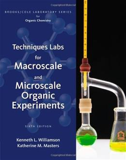 Techniques Labs for Macroscale and Microscale Organic Experiments, by Williamson, 6th Edition 6 PKG 9781111430412