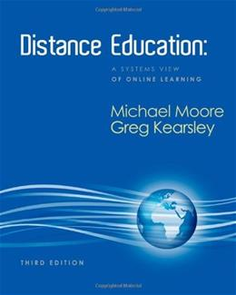 Distance Education: A Systems View of Online Learning, by Moore, 3rd Edition 9781111520991