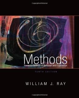Methods Toward a Science of Behavior and Experience, by Ray, 10th Edition 9781111521158