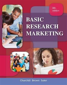 Basic Marketing Research, by Brown, 8th Edition 9781111525293