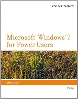 New Perspectives on Microsoft Windows 7 for Power Users, by Phillips 9781111526498