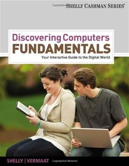 Discovering Computers Fundamentals: Your Interactive Guide to the Digital World, by Shelly, 8th Edition 9781111530457