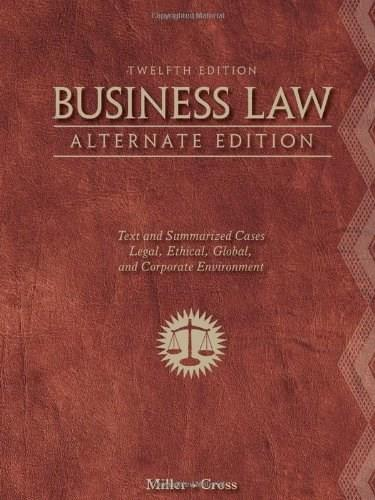 Business Law, Alternate Edition: Text and Summarized Cases 12 9781111530594
