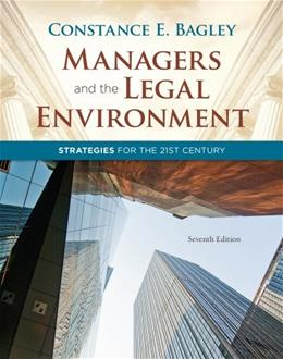 Managers and the Legal Environment: Strategies for the 21st Century 7 9781111530631