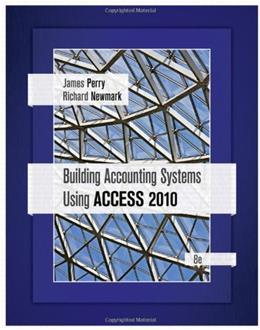Building Accounting Systems Using Access 2010, by Perry, 8th Edition 9781111530990