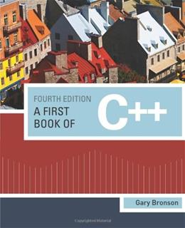 1st Book of C++, by Bronson, 4th Edition 9781111531003