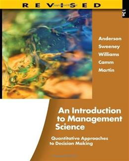 Introduction to Management Science: Quantitative Approaches to Decision Making, by Anderson, 13th Edition 13 PKG 9781111532222