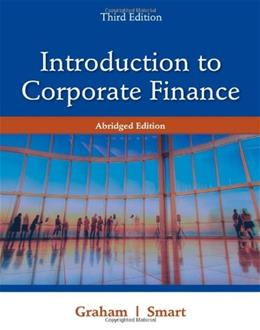 Introduction to Corporate Finance: What Companies Do, Abridged Edition 3 PKG 9781111532611