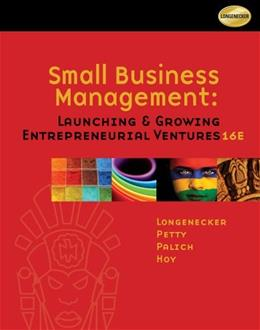 Small Business Management: Launching and Growing Entrepreneurial Ventures 16 9781111532871