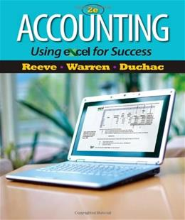 Accounting Using Excel for Success, by Reeve, 2nd Edition 2 PKG 9781111535216