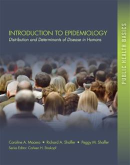 Introduction to Epidemiology: Distribution and Determinants of Disease, by Macera 9781111540302