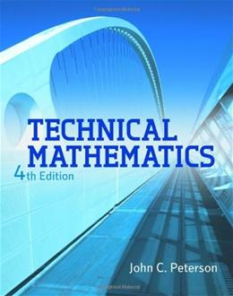 Technical Mathematics, by Peterson, 4th Edition 9781111540463