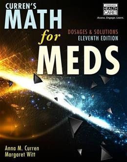 Currens Math for Meds: Dosages and Solutions, 11th Edition 11 PKG 9781111540913