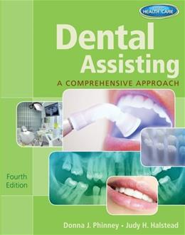 Dental Assisting: A Comprehensive Approach (with Studyware) 4 PKG 9781111542986