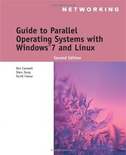 Guide to Parallel Operating Systems with Windows 7 and Linux (Networking) 2 w/CD 9781111543709