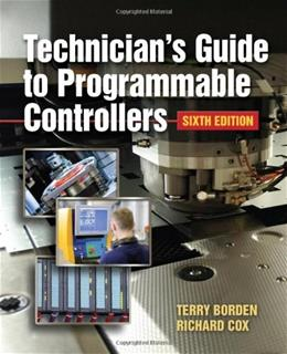 Technicians Guide to Programmable Controllers, by Borden, 6th Edition 9781111544096