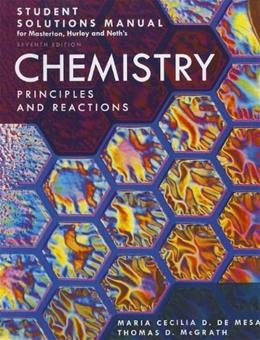 Chemistry: Principles and Reactions, by Masterton, 7th Edition, Solutions Manual 9781111570606
