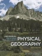 Physical Geography, by Petersen, 10th Edition, Lab Manual 9781111572266