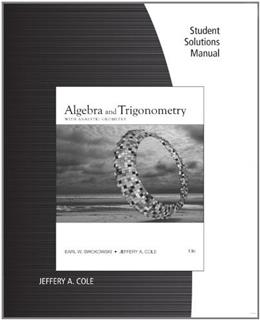 Algebra and Trigonometry with Analytic Geometry, by Swokowski, 13th Edition, Solutions Manual 9781111573355
