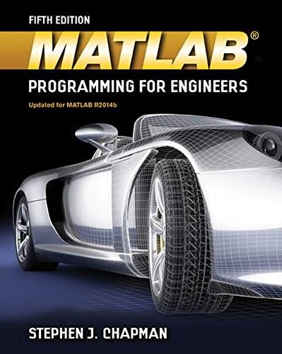 MATLAB Programming for Engineers (Activate Learning with these NEW titles from Engineering!) 5 9781111576714