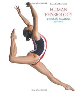 Human Physiology: From Cells to Systems, by Sherwood, 8th Edition 9781111577438