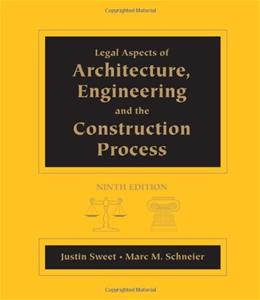 Legal Aspects of Architecture, Engineering and the Construction Process, by Sweet, 9th Edition 9781111578718