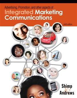 Advertising Promotion and Other Aspects of Integrated Marketing Communications, by Andrews, 9th Edition 9781111580216