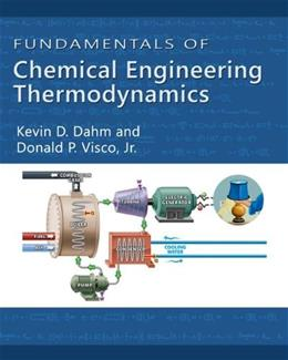 Fundamentals of Chemical Engineering Thermodynamics, by Dahm 9781111580704