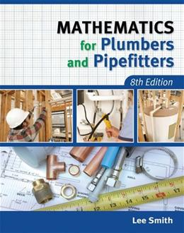 Mathematics for Plumbers and Pipefitters, by Smith, 8th Edition 9781111642600