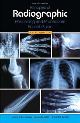 Principles of Radiographic Positioning and Procedures Pocket Guide, by Carlton, 3rd Edition 9781111643300