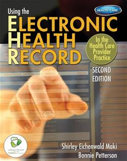Using the Electronic Health Record in the Health Care Provider Practice, by Maki, 2nd Edition 2 PKG 9781111645601