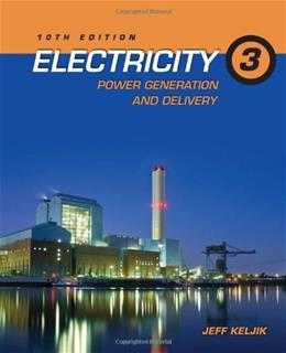 Electricity 3: Power Generation and Delivery, by Keljik, 10th Edition 9781111646738