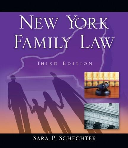 New York Family Law, by Schechter, 3rd Edition 9781111648442