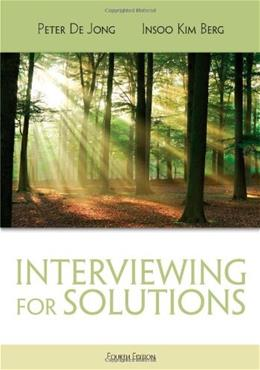 Interviewing for Solutions (HSE 123 Interviewing Techniques) 4 9781111722203