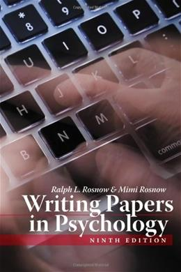 Writing Papers in Psychology, by Rosnow, 9th Edition 9781111726133