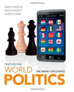 World Politics: The Menu for Choice, by Kinsella, 10th Edition 9781111772017