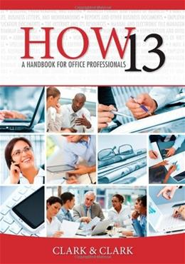 HOW 13: A Handbook for Office Professionals 9781111820862