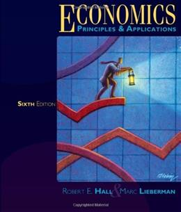 Economics: Principles and Applications, by Hall, 6th Edition 9781111822347