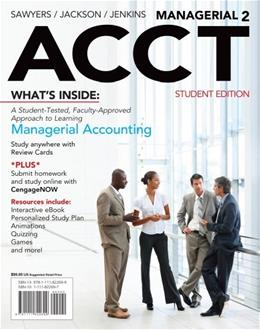 Managerial ACCT, by Sawyers, 2nd Edition 2 PKG 9781111822699