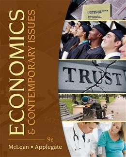 Economics and Contemporary Issues, by McLean, 9th Edition 9 PKG 9781111823399