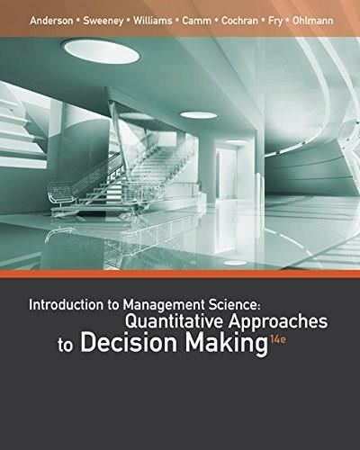 An Introduction to Management Science: Quantitative Approaches to Decision Making 14 9781111823610