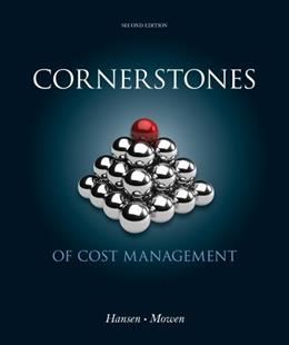 Cornerstones of Cost Management, by Hansen, 2nd Edition 9781111824402