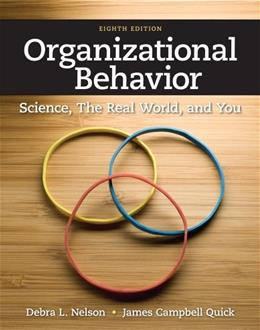 Organizational Behavior: Science, The Real World, and You 8 9781111825867