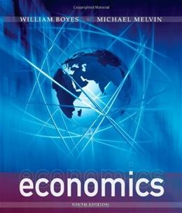 Economics, by Boyes, 9th Edition 9781111826130